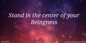 Stand.In.Center.Your.Beingness